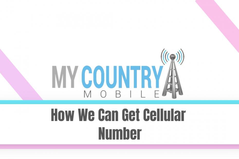 How We Can Get Cellular Number - My Country Mobile