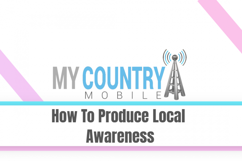 How to produce local Awareness - My Country Mobile