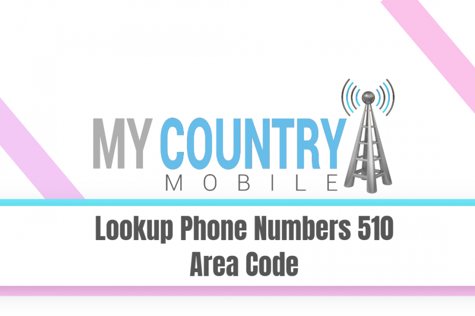Lookup Phone Numbers 510 Area Code - My Country Mobile