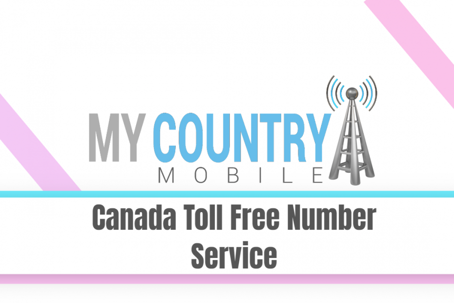 Canada Toll Free Number Service - My Country Mobile