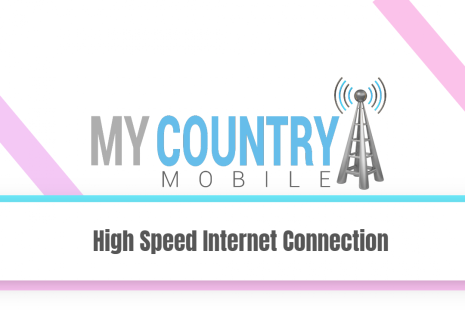 High Speed Internet Connection - My Country Mobile