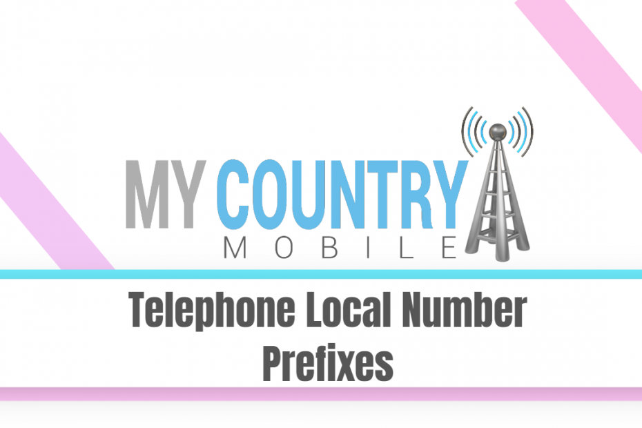 Telephone Local Number Prefixes - My Country Mobile