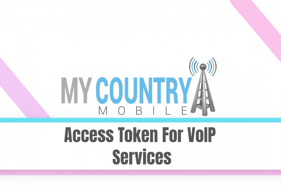 Access Token For Voip Services - My Country Mobile