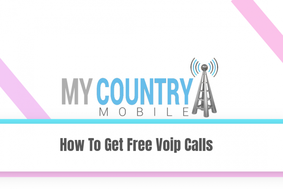 How To Get Free Voip Calls - My Country Mobile