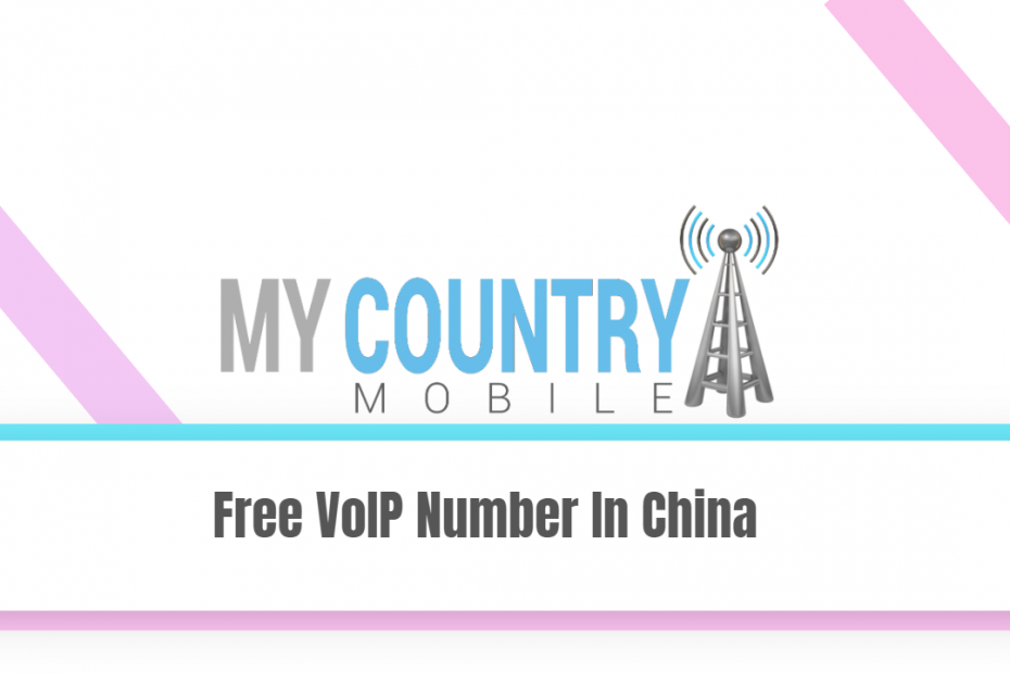 Free Voip Number In China - My Country Mobile