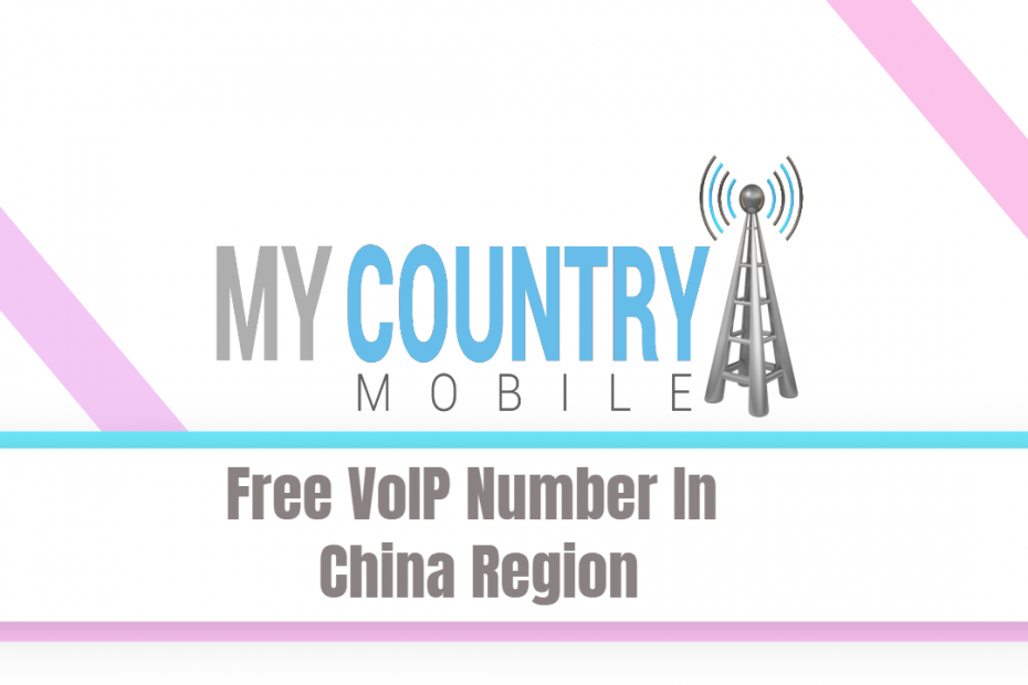 Free VoIP Number In China Region - My Country Mobile